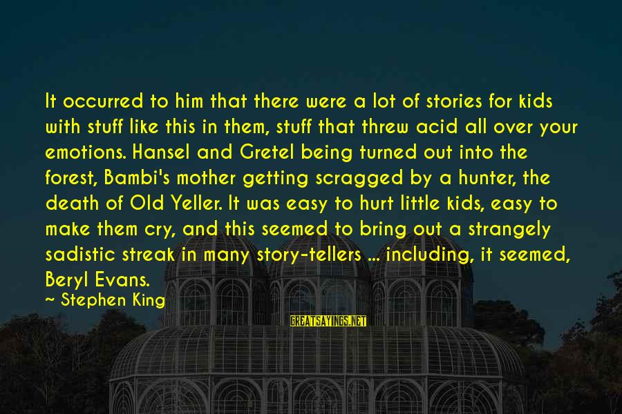 Hansel Sayings By Stephen King: It occurred to him that there were a lot of stories for kids with stuff