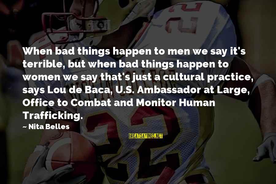 Happen Sayings By Nita Belles: When bad things happen to men we say it's terrible, but when bad things happen