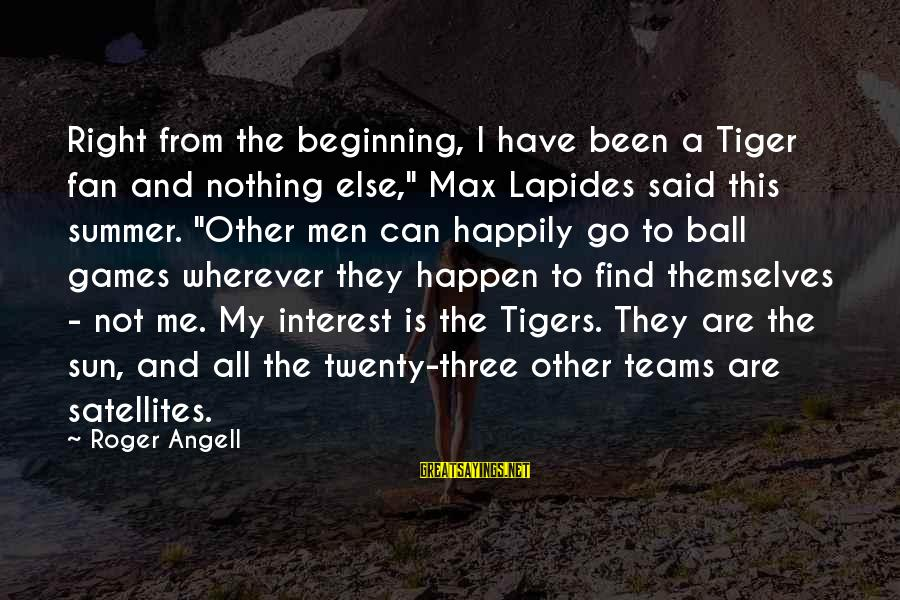 """Happen Sayings By Roger Angell: Right from the beginning, I have been a Tiger fan and nothing else,"""" Max Lapides"""