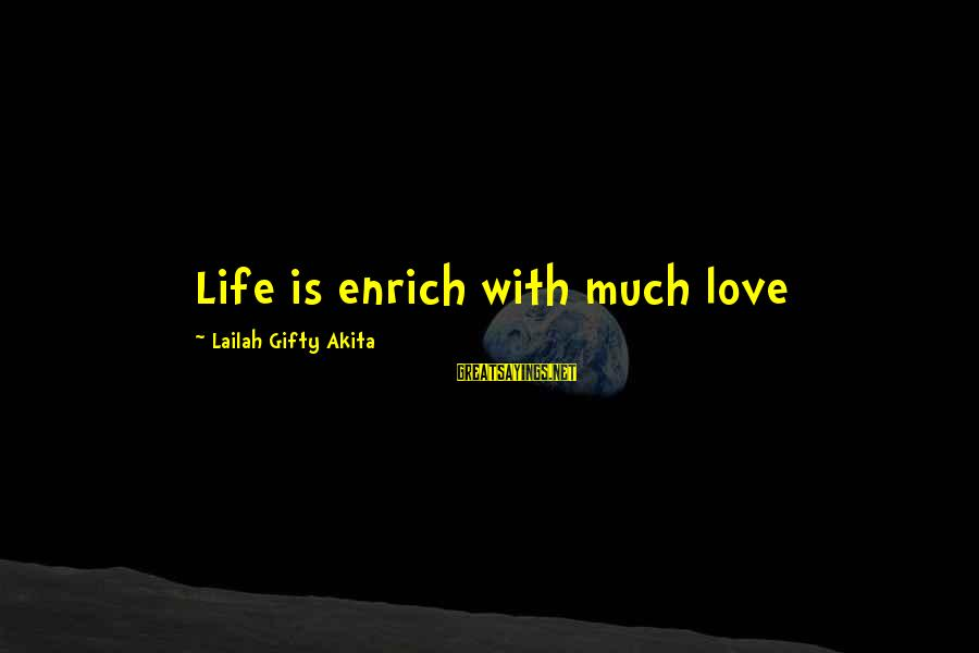 Happiness Friendship Sayings By Lailah Gifty Akita: Life is enrich with much love