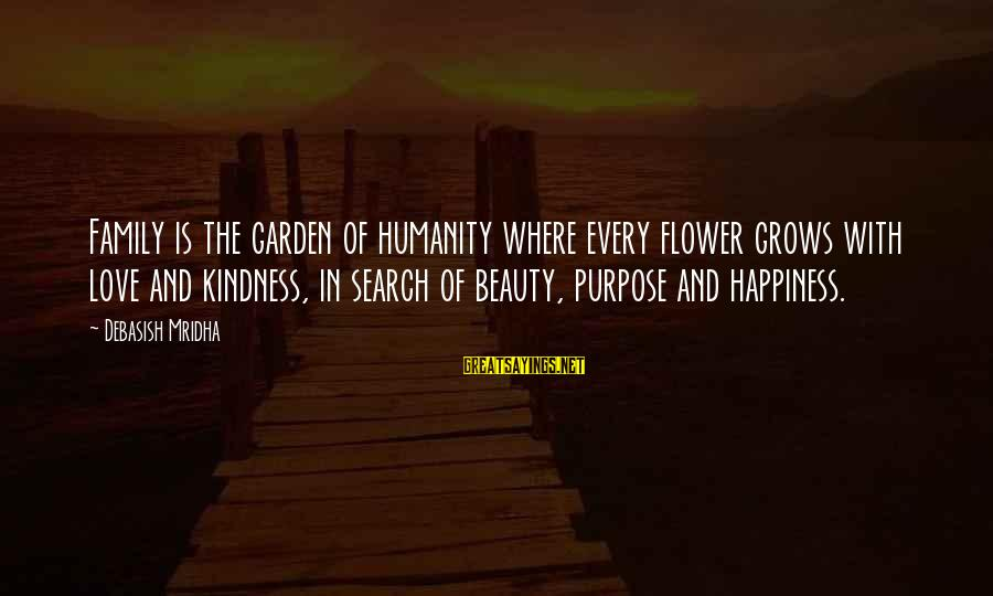 Happiness In The Family Sayings By Debasish Mridha: Family is the garden of humanity where every flower grows with love and kindness, in