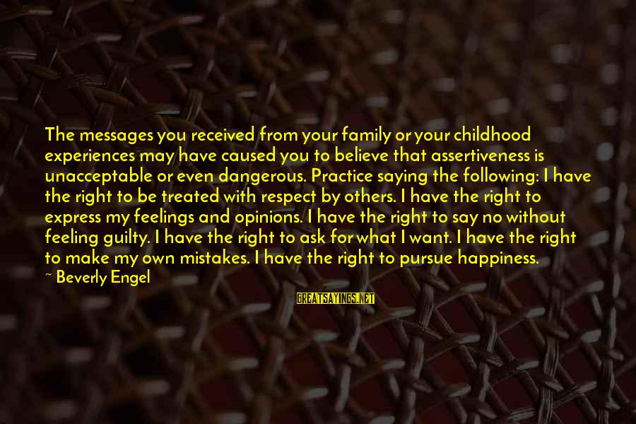 Happiness My Family Sayings By Beverly Engel: The messages you received from your family or your childhood experiences may have caused you