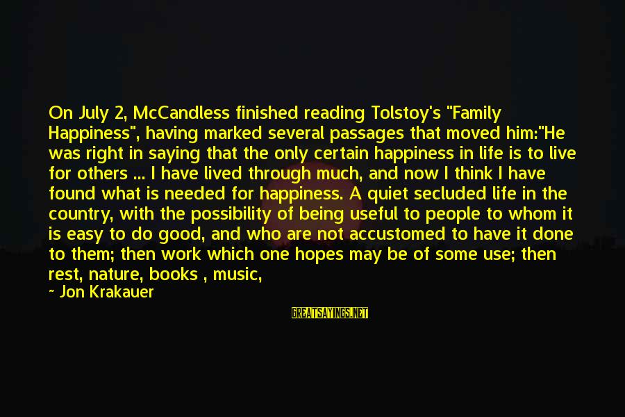 """Happiness My Family Sayings By Jon Krakauer: On July 2, McCandless finished reading Tolstoy's """"Family Happiness"""", having marked several passages that moved"""