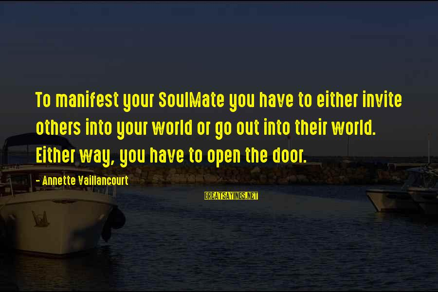 Happy 70th Sayings By Annette Vaillancourt: To manifest your SoulMate you have to either invite others into your world or go