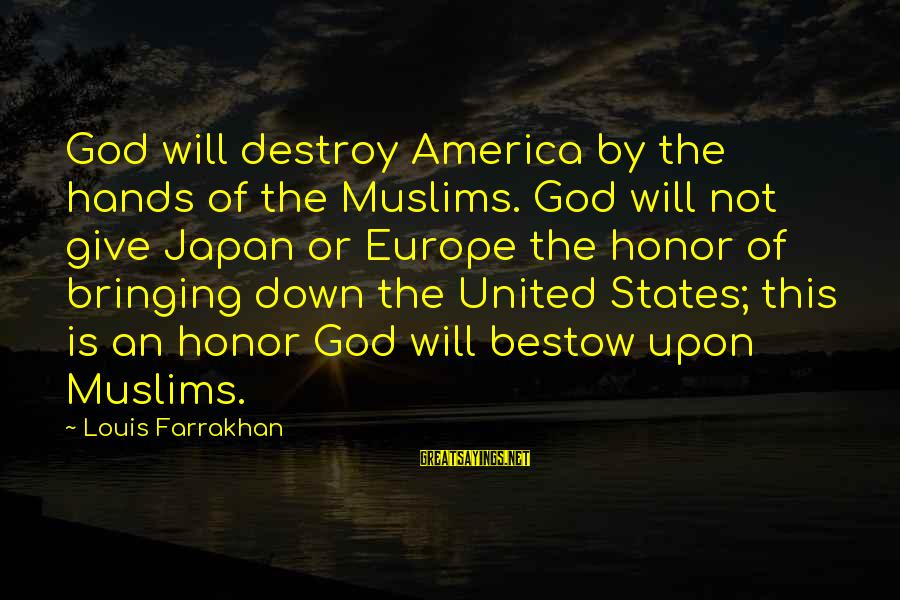 Happy Anniversary For Him Sayings By Louis Farrakhan: God will destroy America by the hands of the Muslims. God will not give Japan
