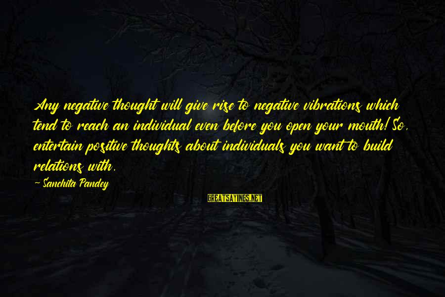 Happy Life Thoughts Sayings By Sanchita Pandey: Any negative thought will give rise to negative vibrations which tend to reach an individual