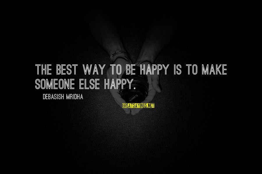 Happy Life Wisdom Sayings By Debasish Mridha: The best way to be happy is to make someone else happy.