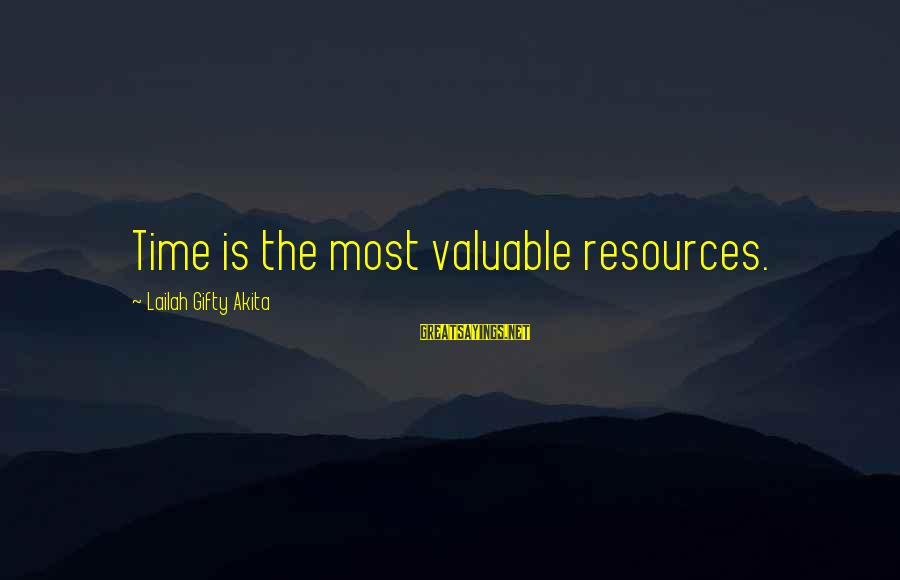 Happy Life Wisdom Sayings By Lailah Gifty Akita: Time is the most valuable resources.