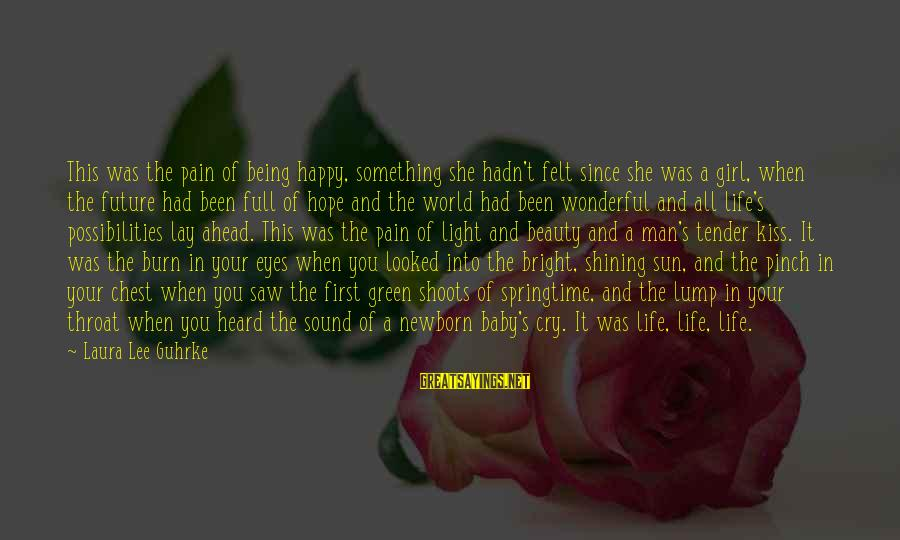 Happy Springtime Sayings By Laura Lee Guhrke: This was the pain of being happy, something she hadn't felt since she was a