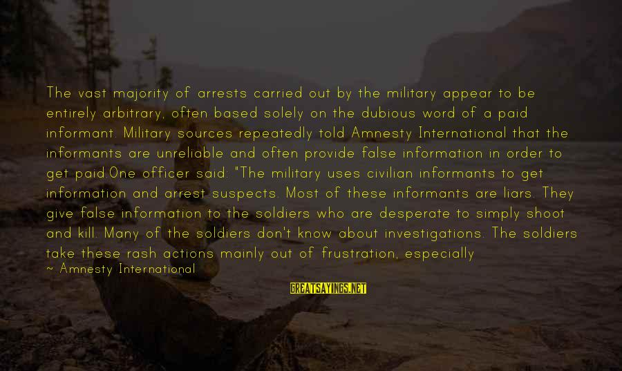 Haram's Sayings By Amnesty International: The vast majority of arrests carried out by the military appear to be entirely arbitrary,
