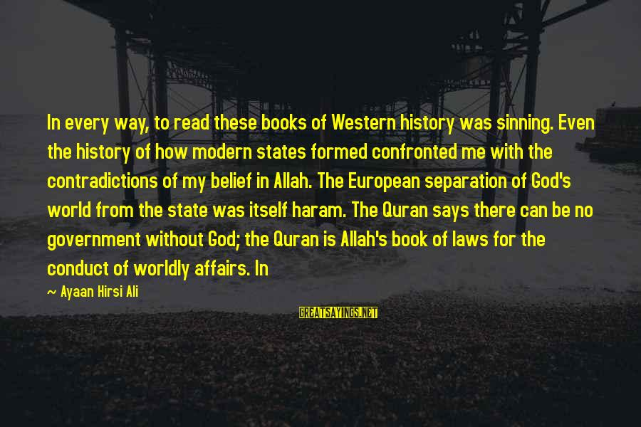 Haram's Sayings By Ayaan Hirsi Ali: In every way, to read these books of Western history was sinning. Even the history