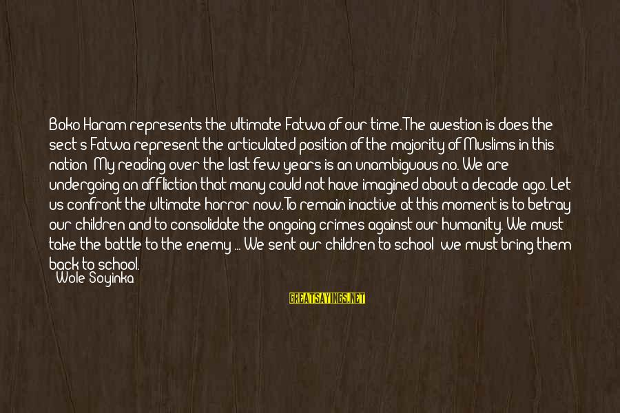 Haram's Sayings By Wole Soyinka: Boko Haram represents the ultimate Fatwa of our time. The question is does the sect's