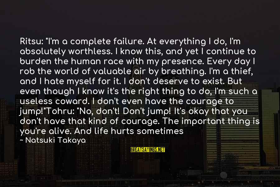 "Hard Day Inspirational Sayings By Natsuki Takaya: Ritsu: ""I'm a complete failure. At everything I do, I'm absolutely worthless. I know this,"
