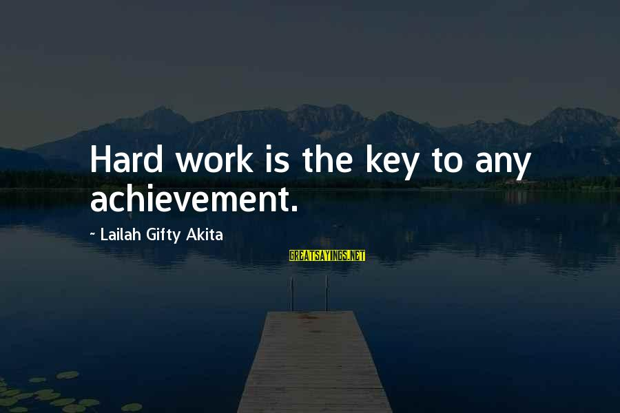 Hard Work Key Success Sayings By Lailah Gifty Akita: Hard work is the key to any achievement.