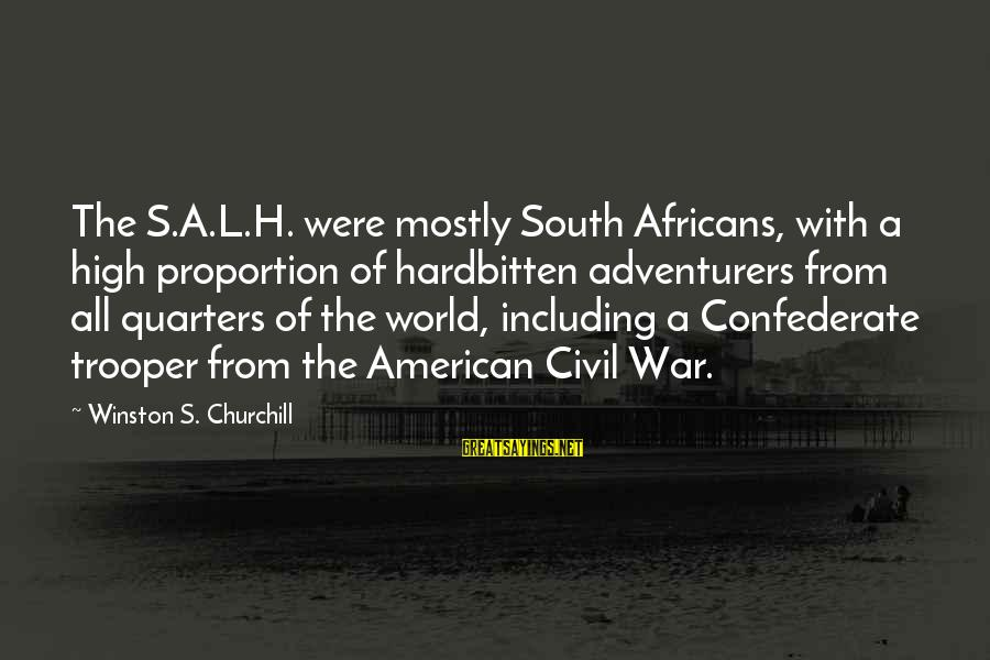 Hardbitten Sayings By Winston S. Churchill: The S.A.L.H. were mostly South Africans, with a high proportion of hardbitten adventurers from all