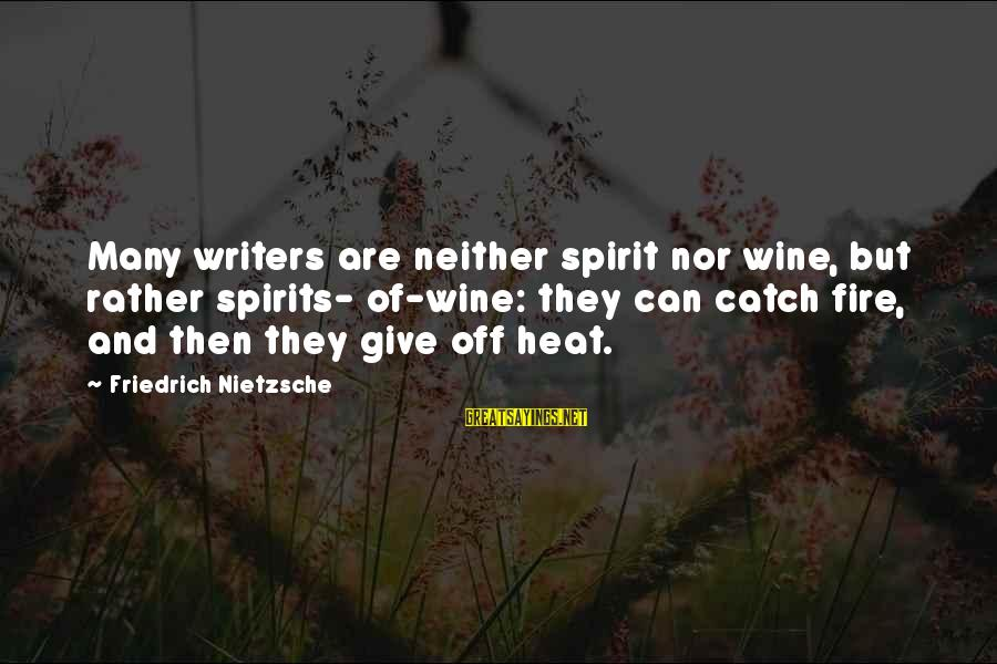 Haribo Funny Sayings By Friedrich Nietzsche: Many writers are neither spirit nor wine, but rather spirits- of-wine: they can catch fire,