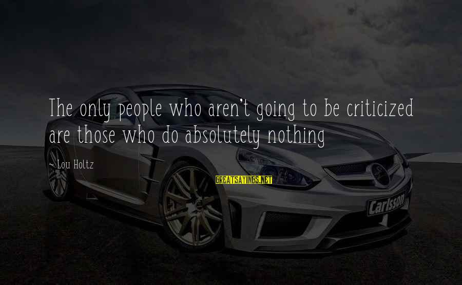 Haribo Funny Sayings By Lou Holtz: The only people who aren't going to be criticized are those who do absolutely nothing