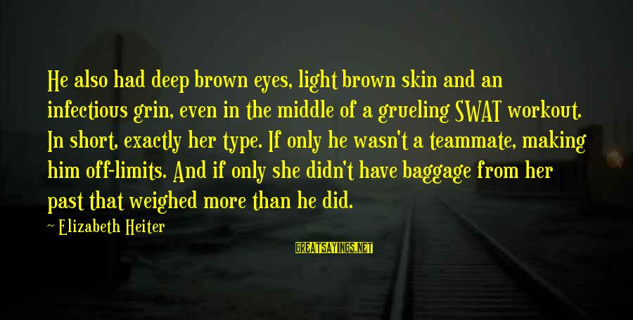 Harlequin's Sayings By Elizabeth Heiter: He also had deep brown eyes, light brown skin and an infectious grin, even in