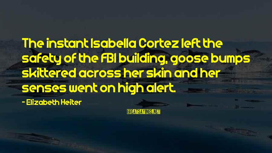 Harlequin's Sayings By Elizabeth Heiter: The instant Isabella Cortez left the safety of the FBI building, goose bumps skittered across