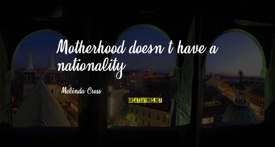 Harlequin's Sayings By Melinda Cross: Motherhood doesn't have a nationality