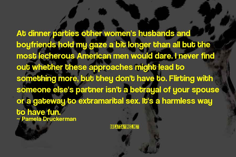 Harmless Sayings By Pamela Druckerman: At dinner parties other women's husbands and boyfriends hold my gaze a bit longer than