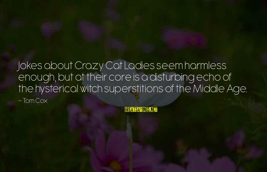 Harmless Sayings By Tom Cox: Jokes about Crazy Cat Ladies seem harmless enough, but at their core is a disturbing