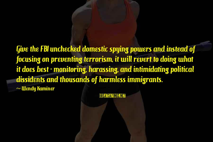 Harmless Sayings By Wendy Kaminer: Give the FBI unchecked domestic spying powers and instead of focusing on preventing terrorism, it