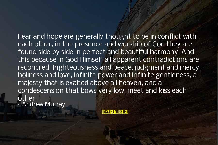 Harmony With God Sayings By Andrew Murray: Fear and hope are generally thought to be in conflict with each other, in the