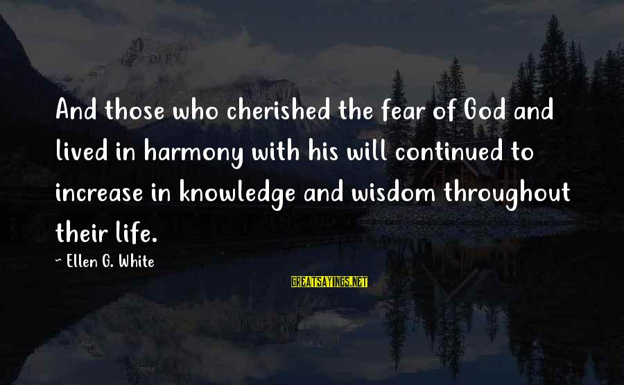 Harmony With God Sayings By Ellen G. White: And those who cherished the fear of God and lived in harmony with his will