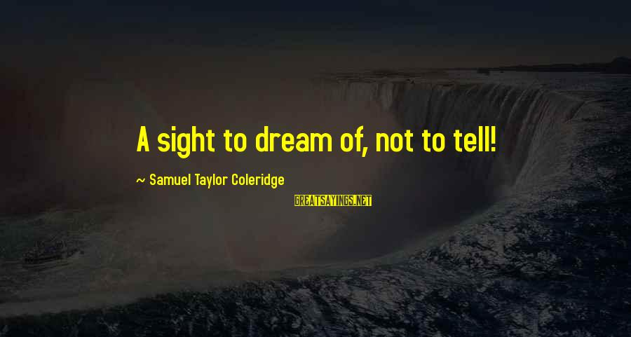 Harry Potter Spoof Sayings By Samuel Taylor Coleridge: A sight to dream of, not to tell!