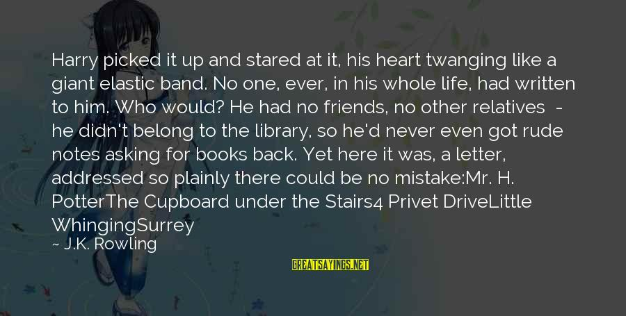 Harry Potter Stairs Sayings By J.K. Rowling: Harry picked it up and stared at it, his heart twanging like a giant elastic
