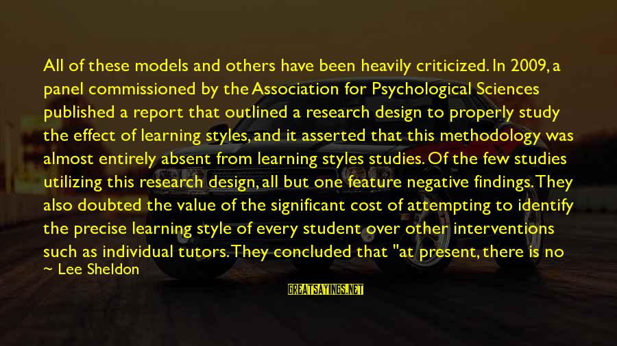 Have No One Sayings By Lee Sheldon: All of these models and others have been heavily criticized. In 2009, a panel commissioned