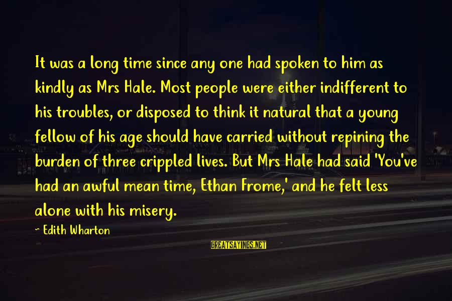 Have You Ever Felt Alone Sayings By Edith Wharton: It was a long time since any one had spoken to him as kindly as