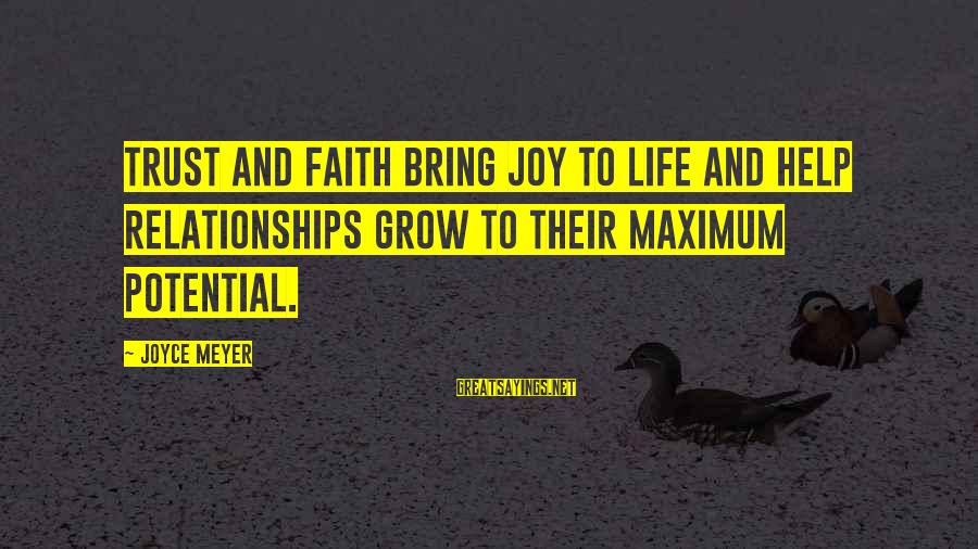 Having A Good Daughter Sayings By Joyce Meyer: Trust and faith bring joy to life and help relationships grow to their maximum potential.