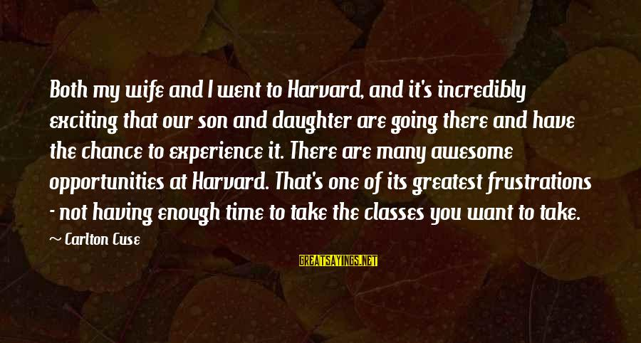 Having A Son And Daughter Sayings By Carlton Cuse: Both my wife and I went to Harvard, and it's incredibly exciting that our son