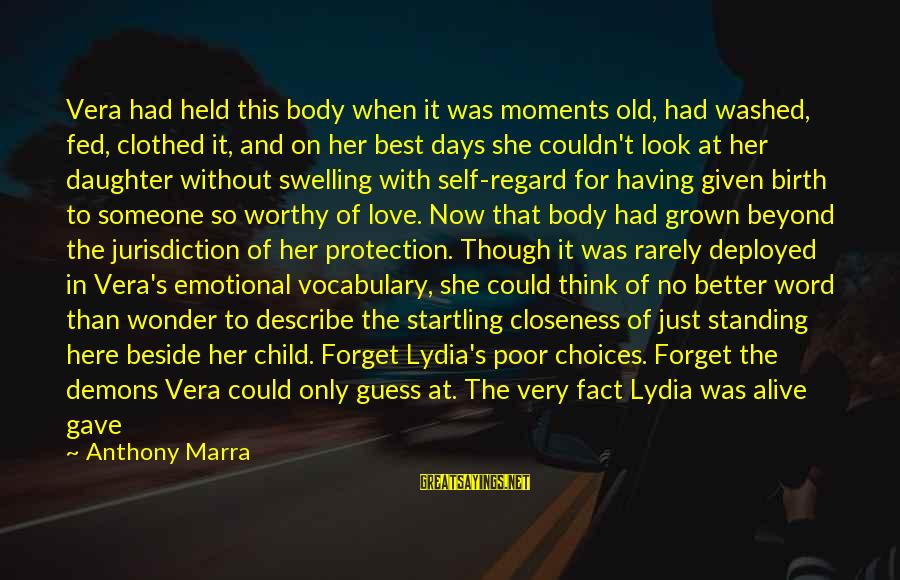 Having Better Days Sayings By Anthony Marra: Vera had held this body when it was moments old, had washed, fed, clothed it,