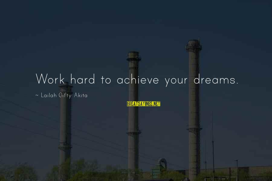 Hazrat Moosa Sayings By Lailah Gifty Akita: Work hard to achieve your dreams.