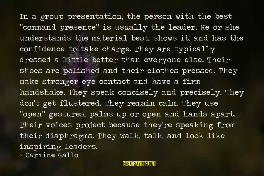 """He Is The Best Person Sayings By Carmine Gallo: In a group presentation, the person with the best """"command presence"""" is usually the leader."""