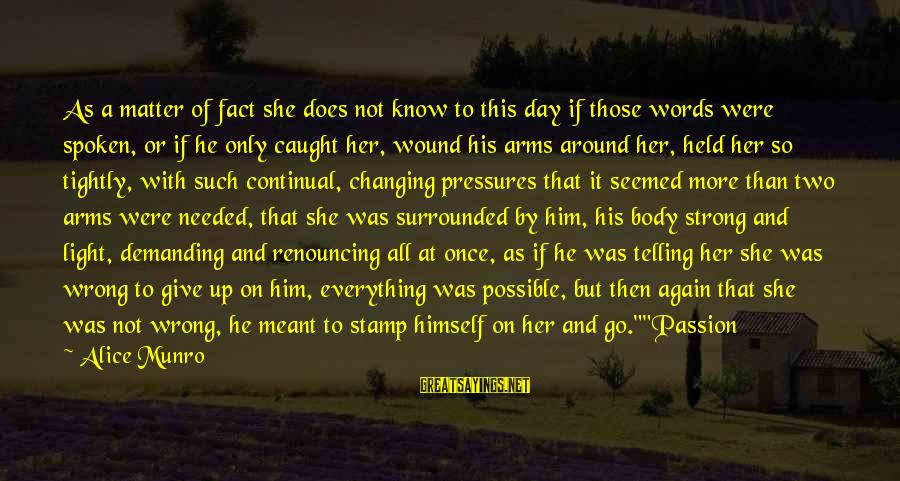 He Was Wrong Sayings By Alice Munro: As a matter of fact she does not know to this day if those words