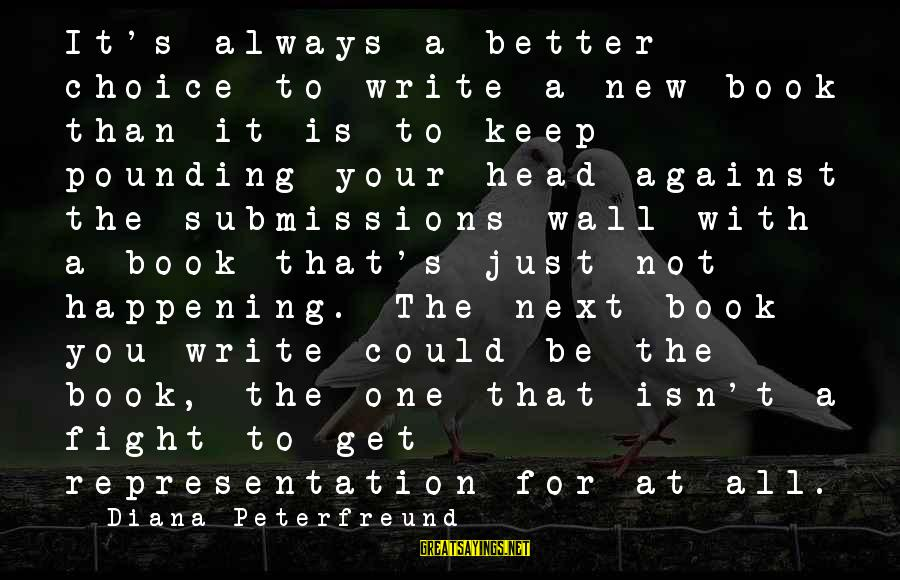 Head Pounding Sayings By Diana Peterfreund: It's always a better choice to write a new book than it is to keep