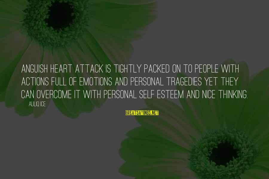 Heart Healthy Sayings By Auliq Ice: Anguish heart attack is tightly packed on to people with actions full of emotions and