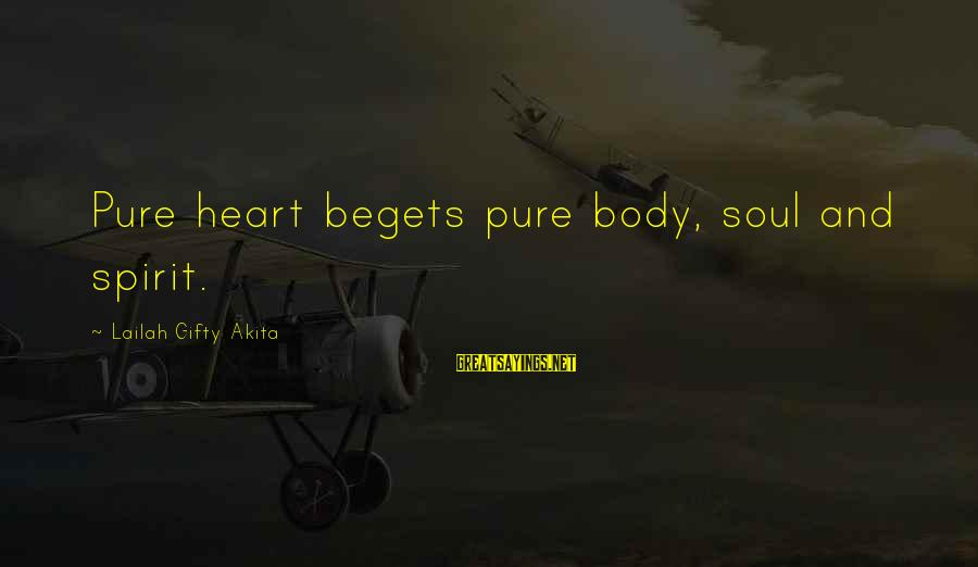 Heart Healthy Sayings By Lailah Gifty Akita: Pure heart begets pure body, soul and spirit.