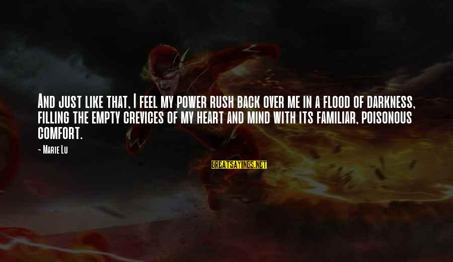 Heart Over Mind Sayings By Marie Lu: And just like that, I feel my power rush back over me in a flood
