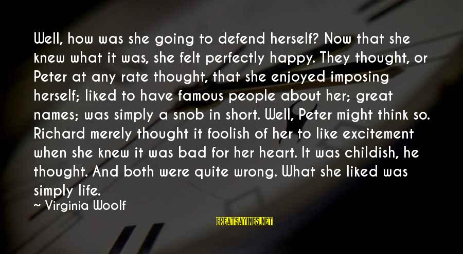Heart Rate Sayings By Virginia Woolf: Well, how was she going to defend herself? Now that she knew what it was,