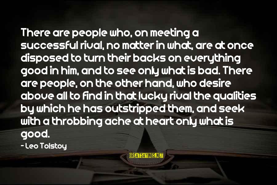 Heart Throbbing Sayings By Leo Tolstoy: There are people who, on meeting a successful rival, no matter in what, are at