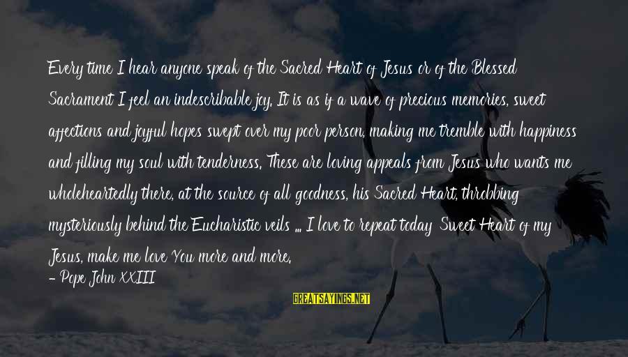 Heart Throbbing Sayings By Pope John XXIII: Every time I hear anyone speak of the Sacred Heart of Jesus or of the