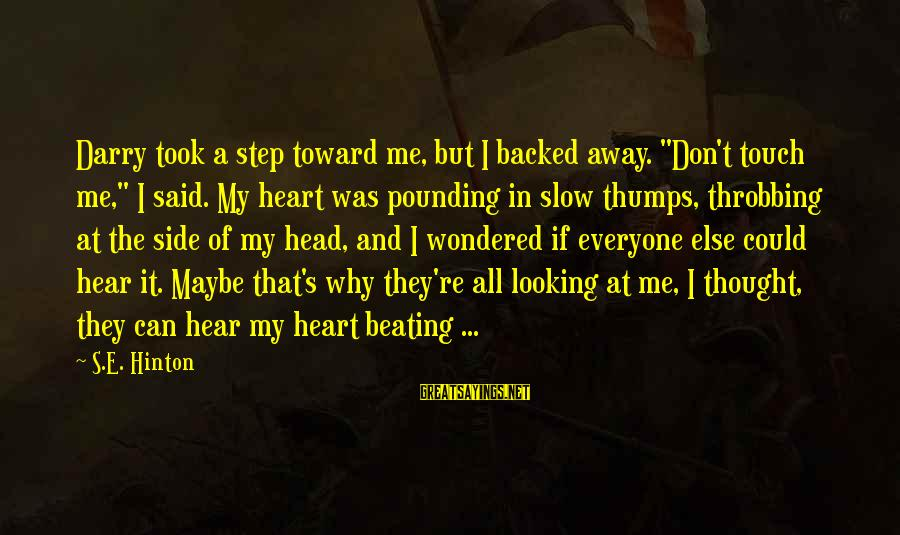 """Heart Throbbing Sayings By S.E. Hinton: Darry took a step toward me, but I backed away. """"Don't touch me,"""" I said."""