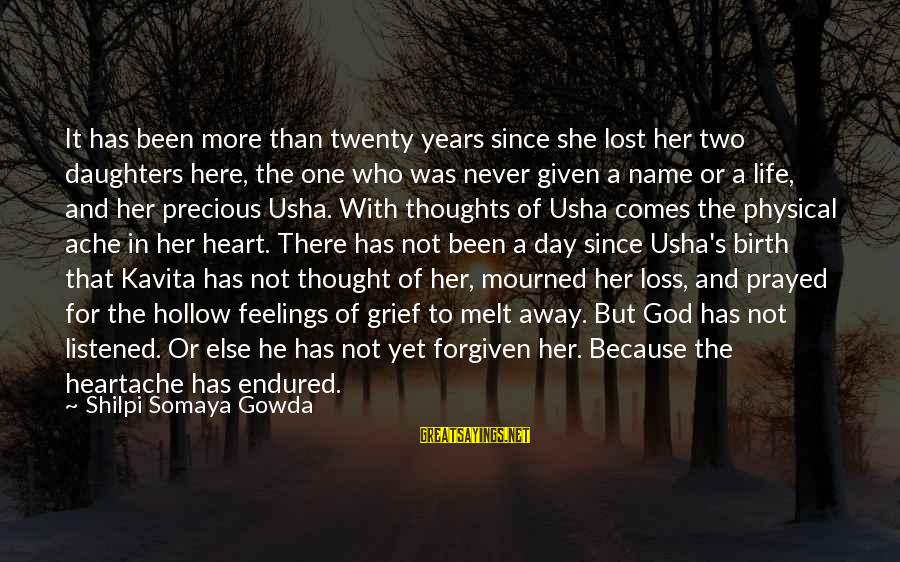 Heart To Heart Thoughts Sayings By Shilpi Somaya Gowda: It has been more than twenty years since she lost her two daughters here, the