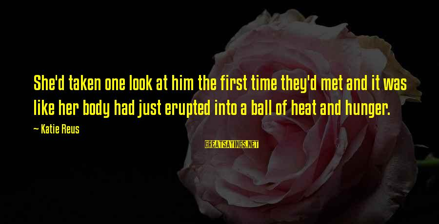 Heat Sayings By Katie Reus: She'd taken one look at him the first time they'd met and it was like
