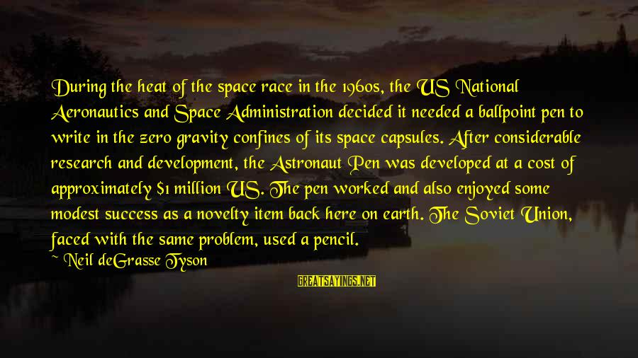 Heat Sayings By Neil DeGrasse Tyson: During the heat of the space race in the 1960s, the US National Aeronautics and